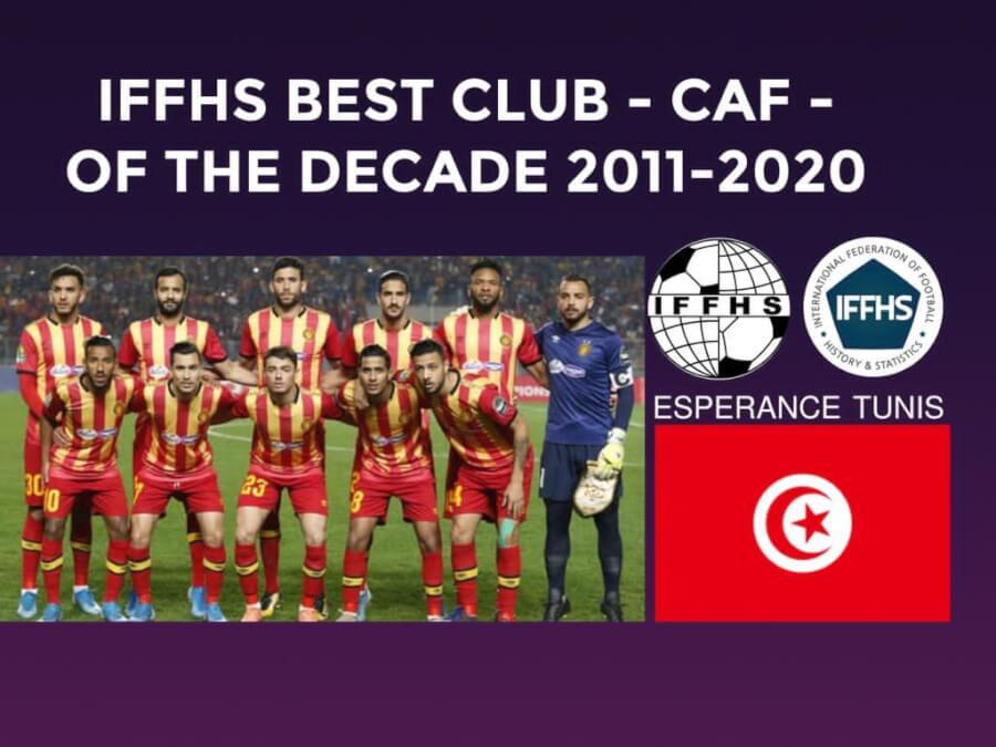Esperance Sportive de Tunis: IFFHS Best CAF Club of the Decade (2011-2020)